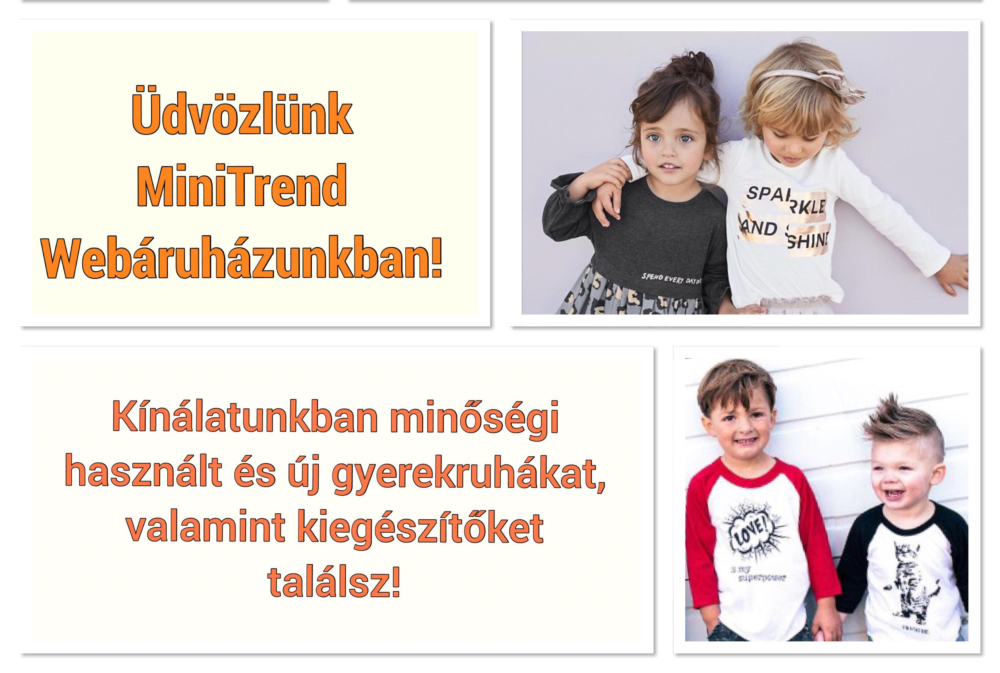 c60b2cf58e MiniTrend - Minőségi használt és új gyerekruha Webáruház, Babaruha Webáruház